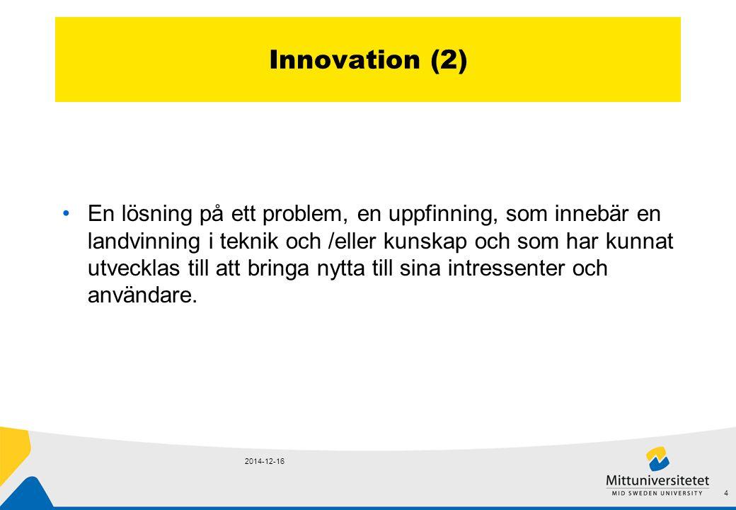 Innovation (2) En lösning på ett problem, en uppfinning, som innebär en landvinning i teknik och /eller kunskap och som har kunnat utvecklas till att bringa nytta till sina intressenter och användare.