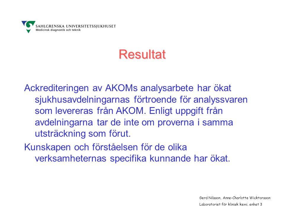 Resultat Ackrediteringen av AKOMs analysarbete har ökat sjukhusavdelningarnas förtroende för analyssvaren som levereras från AKOM.
