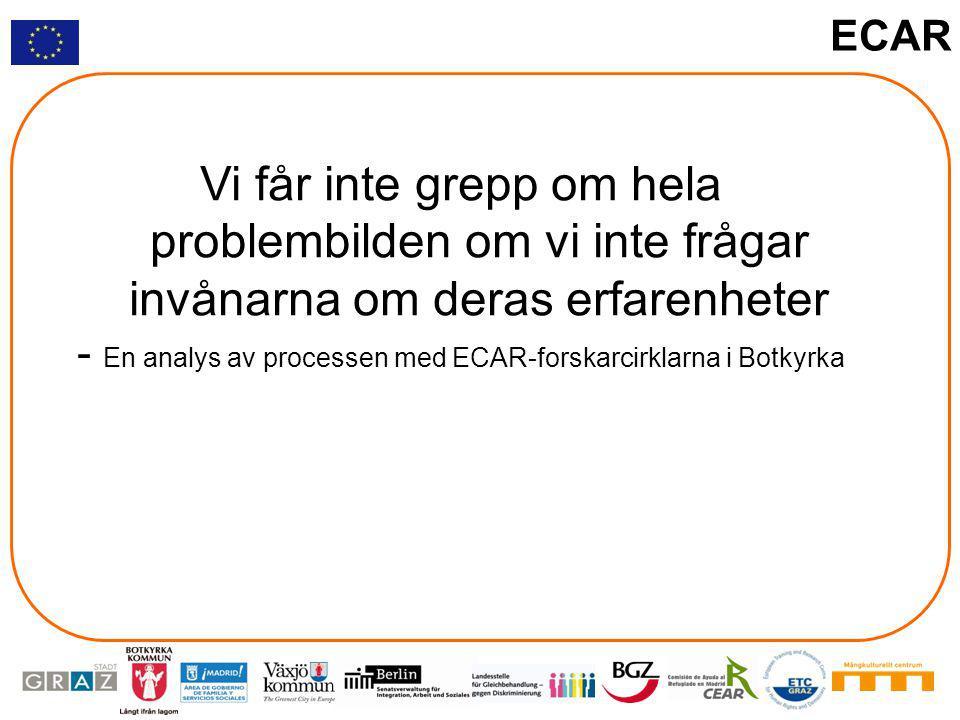 ECAR Vi får inte grepp om hela problembilden om vi inte frågar invånarna om deras erfarenheter - En analys av processen med ECAR-forskarcirklarna i Botkyrka