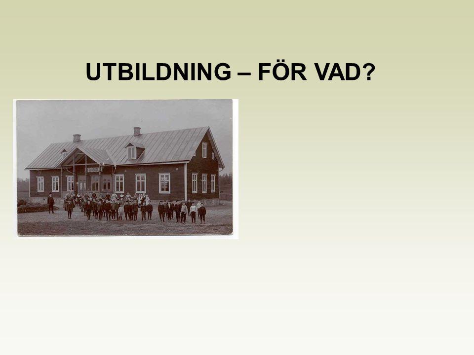 UTBILDNING – FÖR VAD?