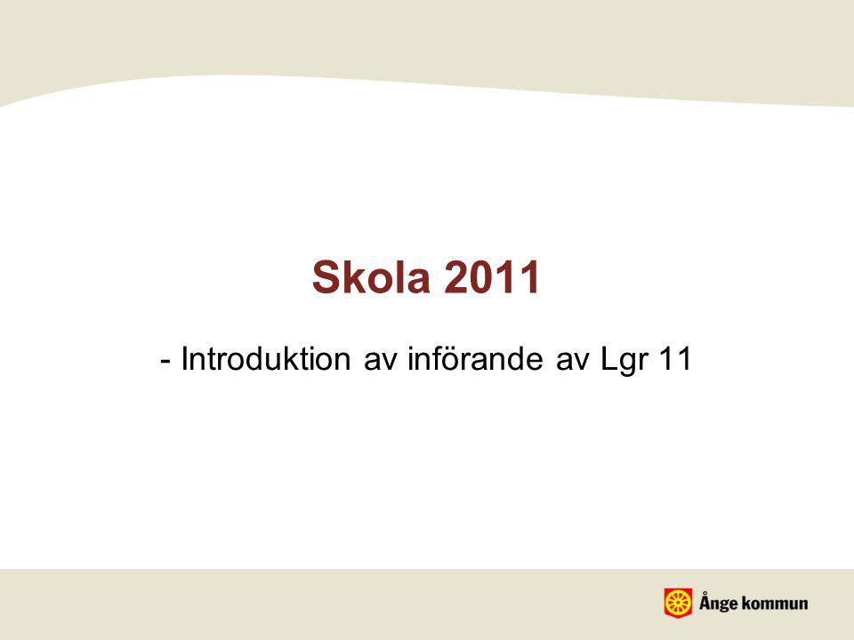 Skola 2011 - Introduktion av införande av Lgr 11