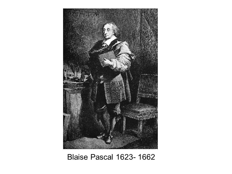 Blaise Pascal 1623- 1662