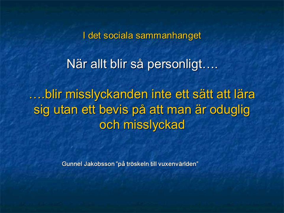 I det sociala sammanhanget När allt blir så personligt….