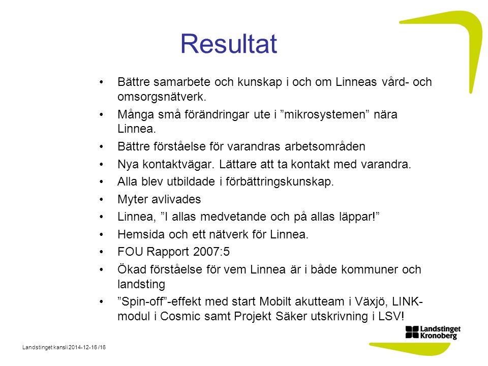 Landstinget kansli 2014-12-16 /16 Resultat Bättre samarbete och kunskap i och om Linneas vård- och omsorgsnätverk.