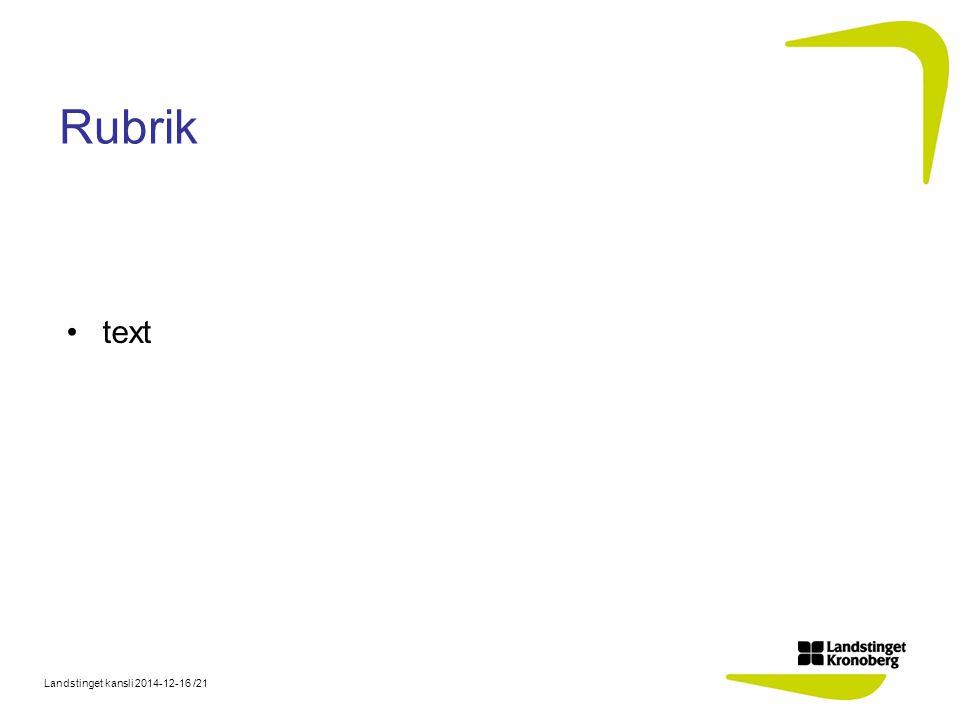 Landstinget kansli 2014-12-16 /21 Rubrik text