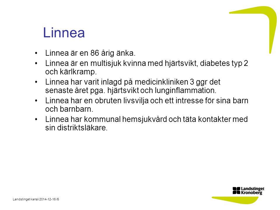 Landstinget kansli 2014-12-16 /5 Linnea Linnea är en 86 årig änka.