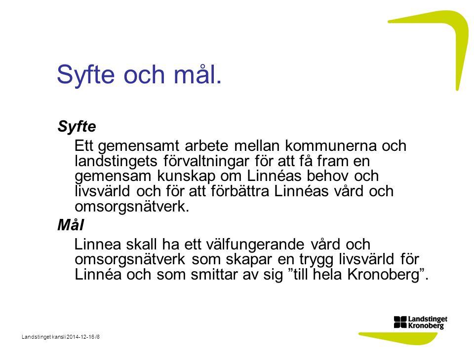 Landstinget kansli 2014-12-16 /8 Syfte och mål.