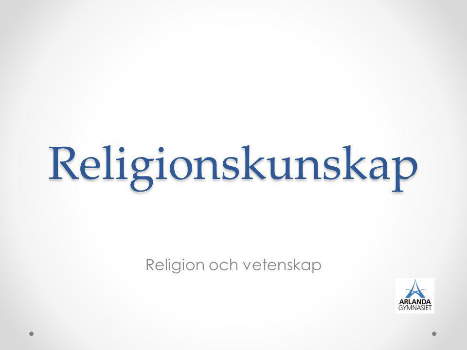 Religionskunskap Religion och vetenskap