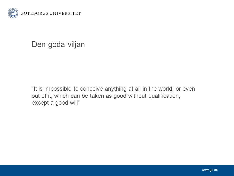 www.gu.se Alternativ till den goda viljan Konsekvenser.