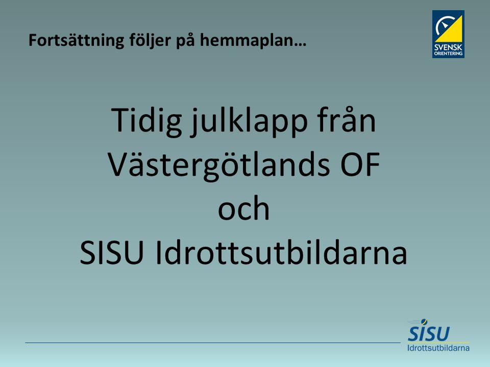 Fortsättning följer på hemmaplan… Tidig julklapp från Västergötlands OF och SISU Idrottsutbildarna