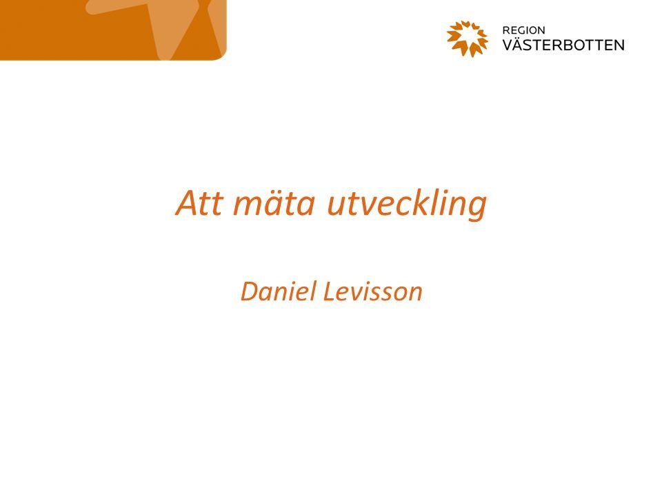 Att mäta utveckling Daniel Levisson