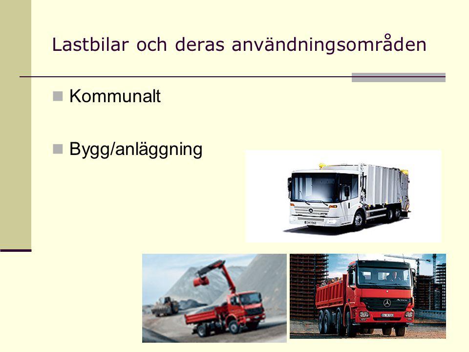 Lastbilar och deras användningsområden Kommunalt Bygg/anläggning