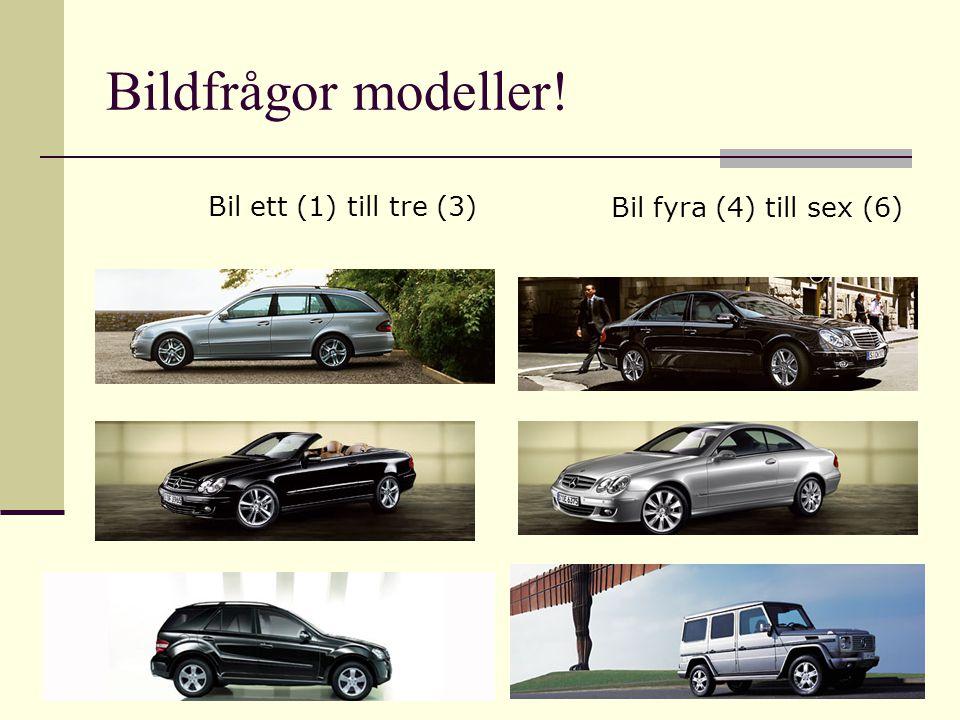 Bildfrågor modeller! Bil ett (1) till tre (3) Bil fyra (4) till sex (6)