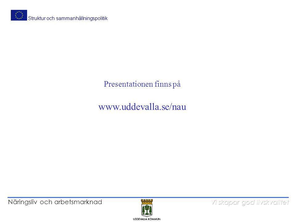 Näringsliv och arbetsmarknad Struktur och sammanhållningspolitik Presentationen finns på www.uddevalla.se/nau