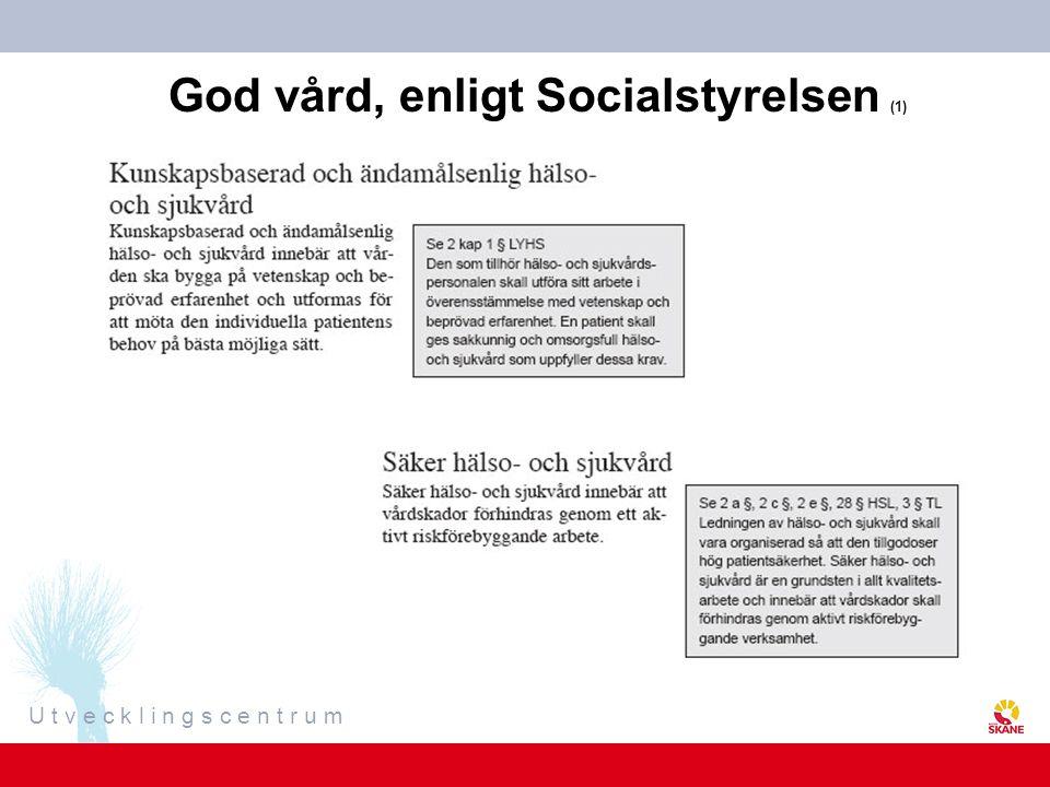 U t v e c k l i n g s c e n t r u m God vård, enligt Socialstyrelsen (1)