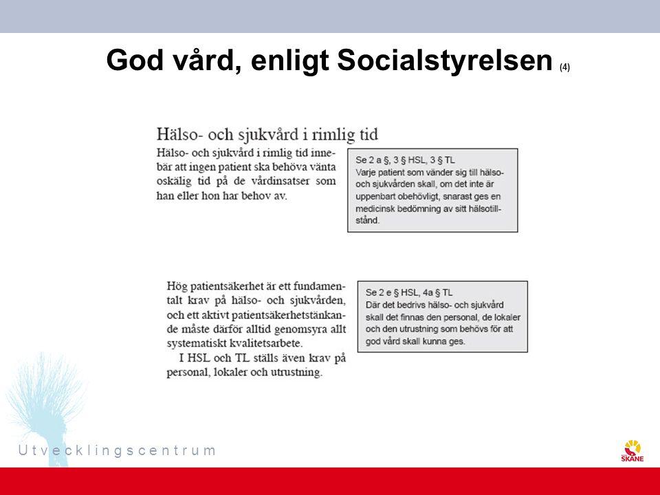 U t v e c k l i n g s c e n t r u m God vård, enligt Socialstyrelsen (4)