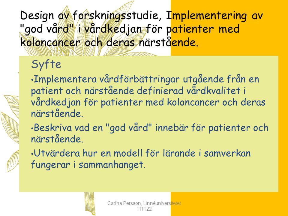 Design av forskningsstudie, Implementering av god vård i vårdkedjan för patienter med koloncancer och deras närstående.