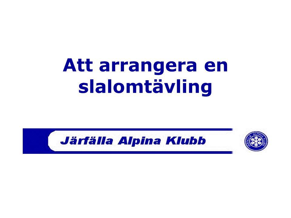 December 2002 Att arrangera en slalomtävling
