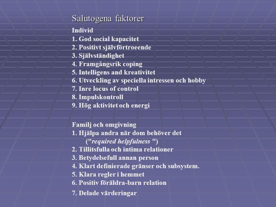 Salutogena faktorer Individ 1.God social kapacitet 2.