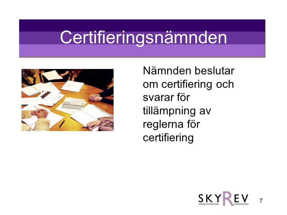 7 Certifieringsnämnden Nämnden beslutar om certifiering och svarar för tillämpning av reglerna för certifiering