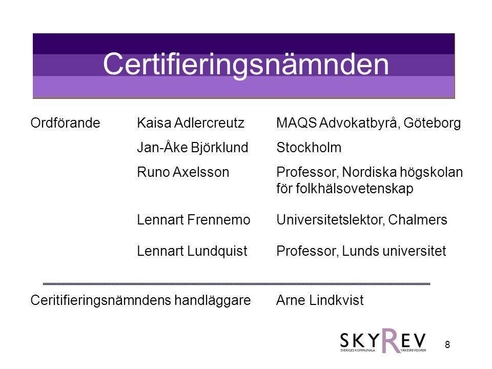 9 Omcertifiering För förnyelse av certifiering skall den sökande visa att han eller hon under den närmast föregående femårsperioden varit yrkesverksam såsom sakkunnig till förtroendevalda revisorer i en omfattning om minst 1 600 timmar Ansökningsblankett för fortsatt certifiering finns på hemsidan