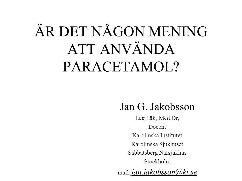 ÄR DET NÅGON MENING ATT ANVÄNDA PARACETAMOL.Jan G.