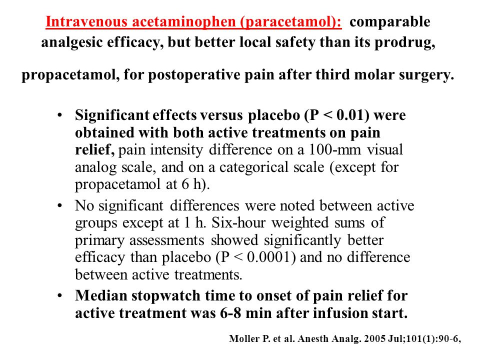 Intravenous acetaminophen (paracetamol): comparable analgesic efficacy, but better local safety than its prodrug, propacetamol, for postoperative pain