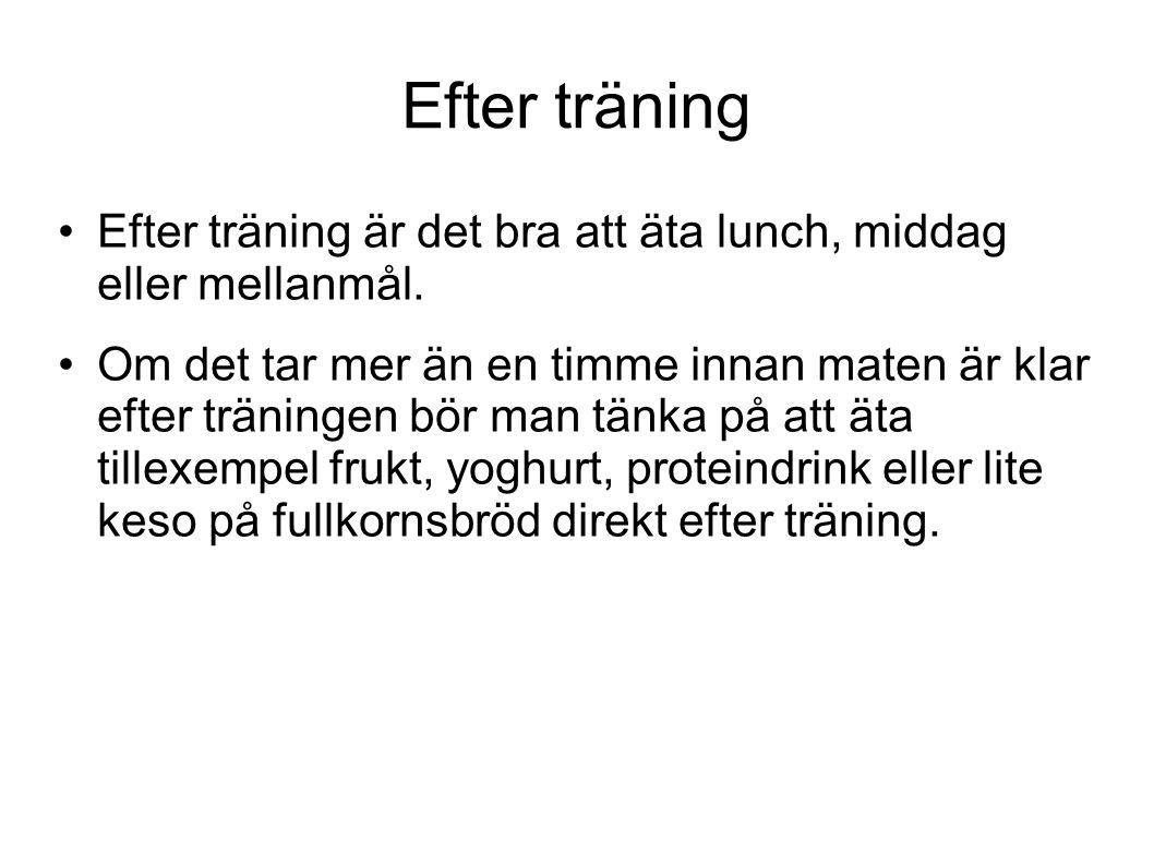 Efter träning Efter träning är det bra att äta lunch, middag eller mellanmål. Om det tar mer än en timme innan maten är klar efter träningen bör man t