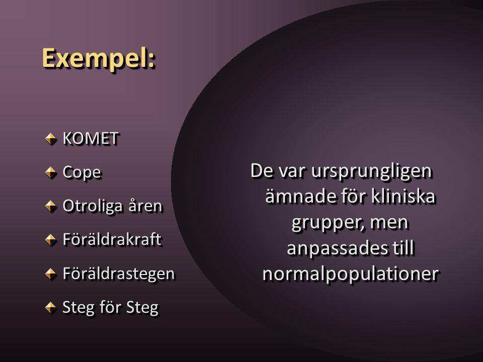 Exempel:Exempel: KOMETCope Otroliga åren FöräldrakraftFöräldrastegen Steg för Steg KOMETCope Otroliga åren FöräldrakraftFöräldrastegen Steg för Steg D