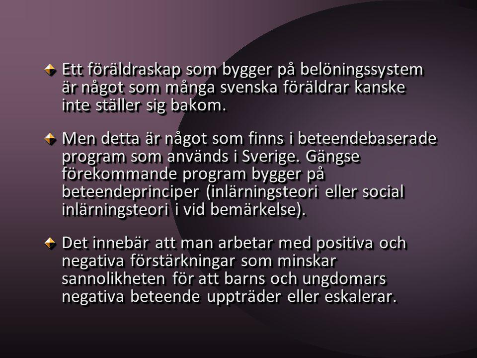 Ett föräldraskap som bygger på belöningssystem är något som många svenska föräldrar kanske inte ställer sig bakom. Men detta är något som finns i bete