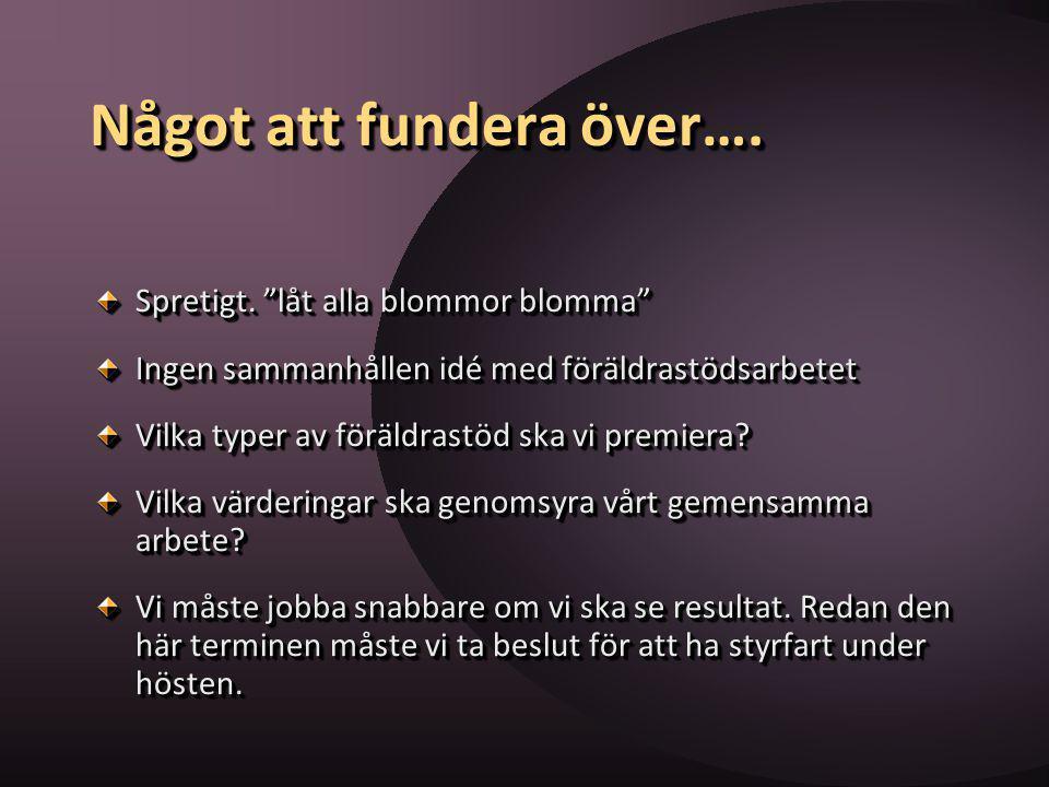 Många av de föräldrastödsprogram som används runtom Sverige har inte det primära syftet att befrämja en god utveckling Det uttalade syftet är att minska beteendeproblem hos barnet