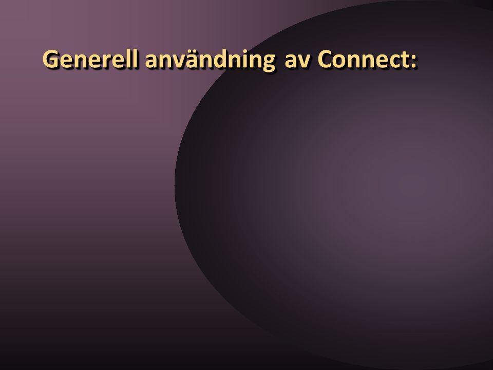 Generell användning av Connect: