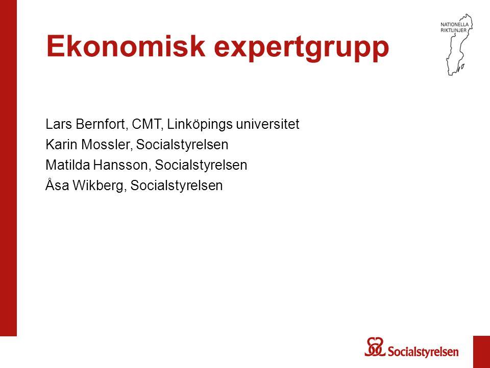 Ekonomisk expertgrupp Lars Bernfort, CMT, Linköpings universitet Karin Mossler, Socialstyrelsen Matilda Hansson, Socialstyrelsen Åsa Wikberg, Socialst