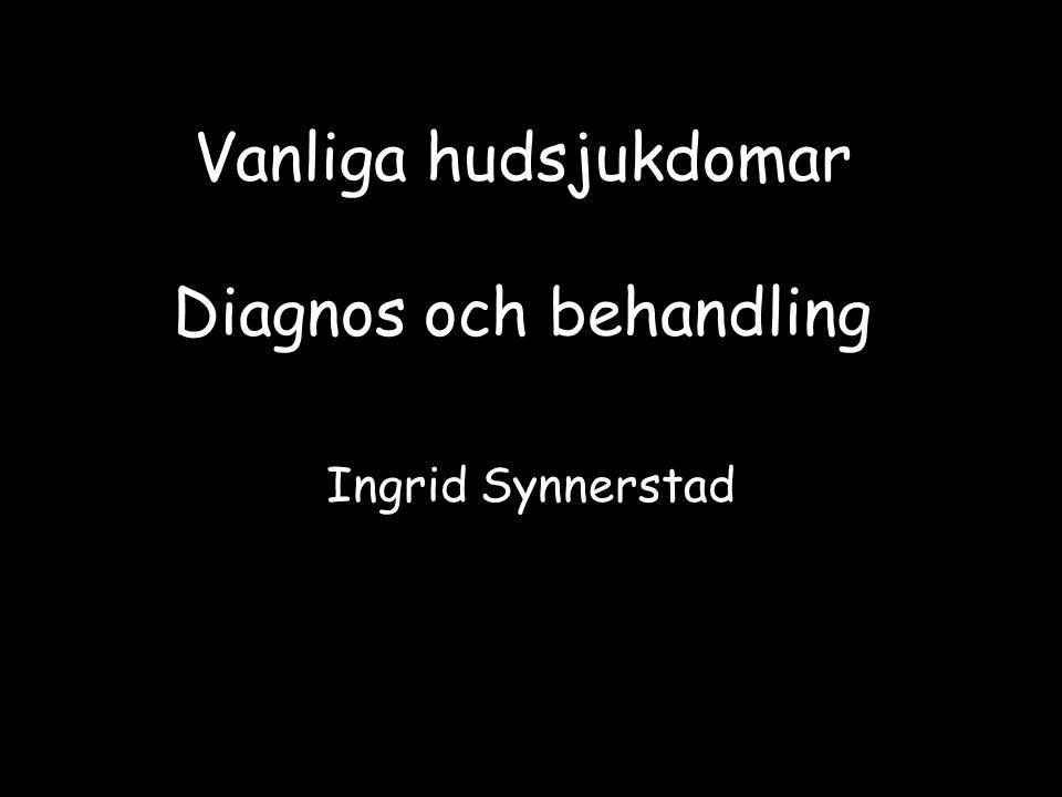 Vanliga hudsjukdomar Diagnos och behandling Ingrid Synnerstad