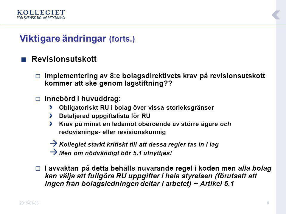 2015-01-068 ■ Revisionsutskott  Implementering av 8:e bolagsdirektivets krav på revisionsutskott kommer att ske genom lagstiftning .