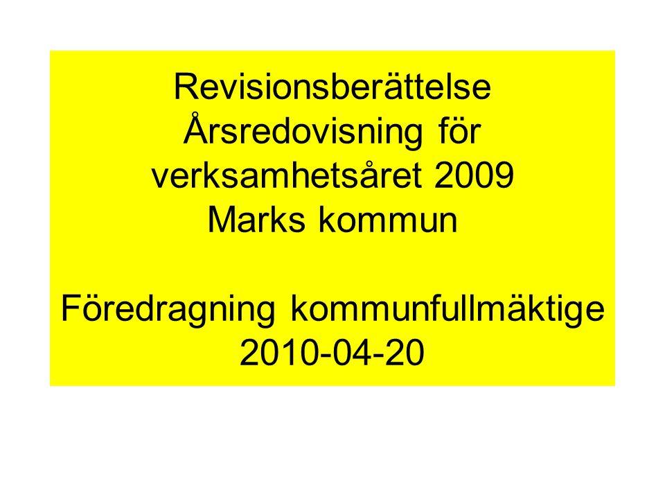 Revisionsberättelse Årsredovisning för verksamhetsåret 2009 Marks kommun Föredragning kommunfullmäktige 2010-04-20