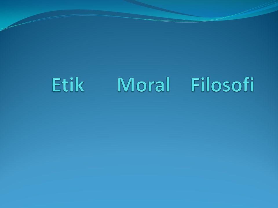 Etik (& moral) Hur vi ska vara mot varandra Vad som är rätt och fel.