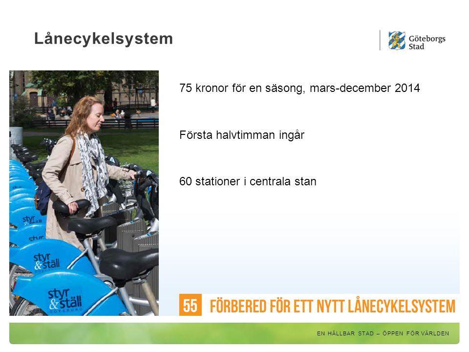 Lånecykelsystem 75 kronor för en säsong, mars-december 2014 Första halvtimman ingår 60 stationer i centrala stan EN HÅLLBAR STAD – ÖPPEN FÖR VÄRLDEN