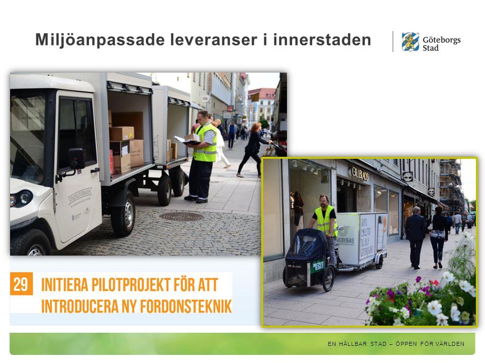 Miljöanpassade leveranser i innerstaden EN HÅLLBAR STAD – ÖPPEN FÖR VÄRLDEN