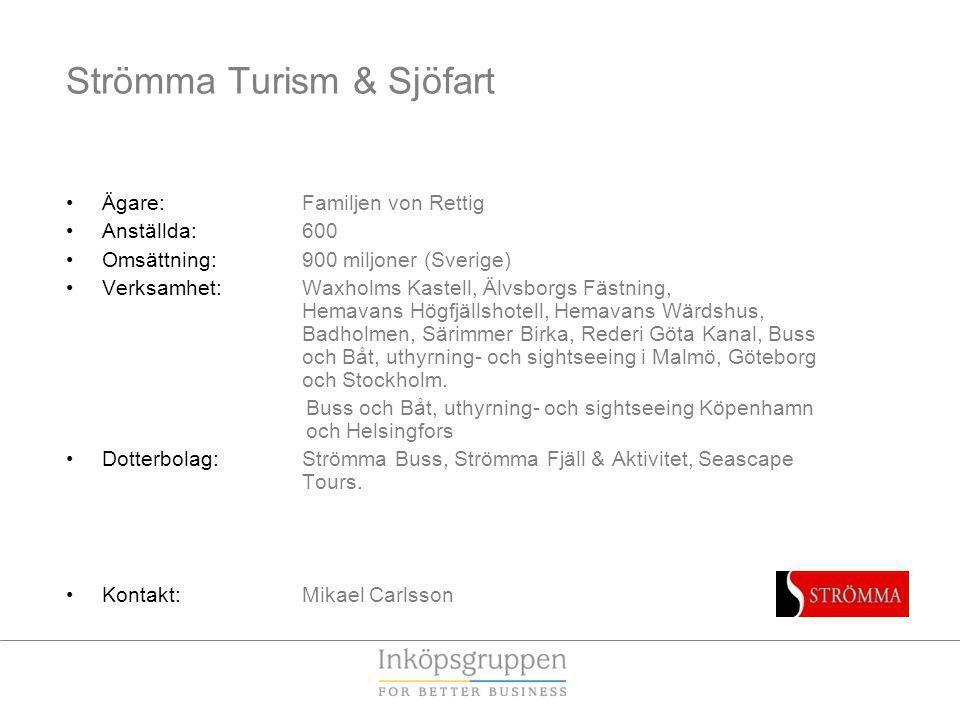 Strömma Turism & Sjöfart Ägare: Familjen von Rettig Anställda:600 Omsättning: 900 miljoner (Sverige) Verksamhet:Waxholms Kastell, Älvsborgs Fästning,