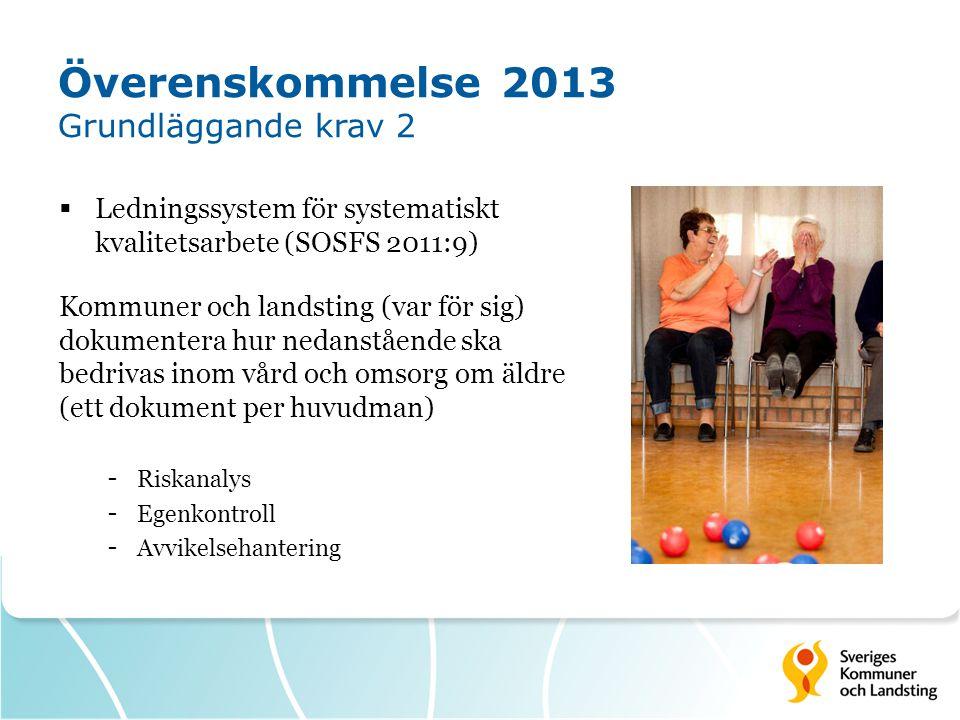 Överenskommelse 2013 Grundläggande krav 2 Kommuner och landsting (var för sig) dokumentera hur nedanstående ska bedrivas inom vård och omsorg om äldre