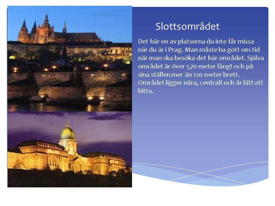 Slottsområdet Det här en av platserna du inte får missa när du är i Prag.