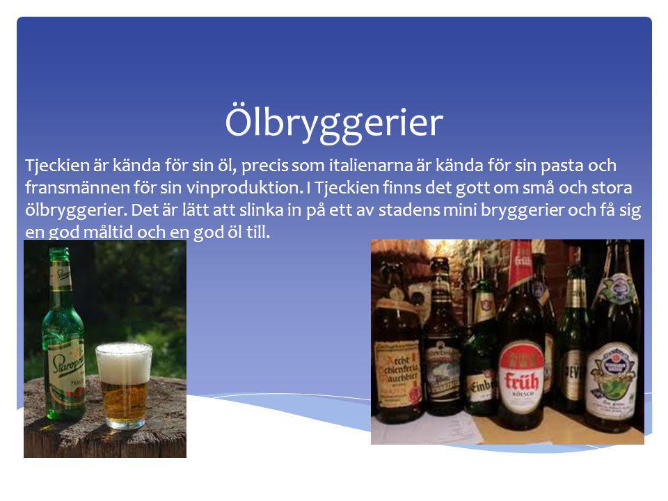 Ölbryggerier Tjeckien är kända för sin öl, precis som italienarna är kända för sin pasta och fransmännen för sin vinproduktion.