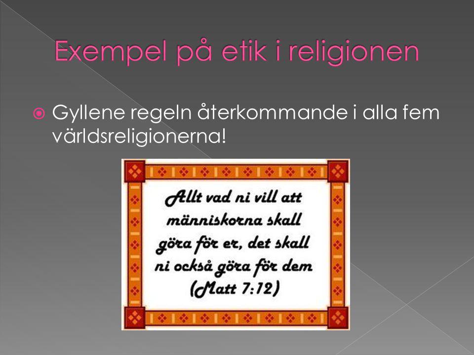  Gyllene regeln återkommande i alla fem världsreligionerna!