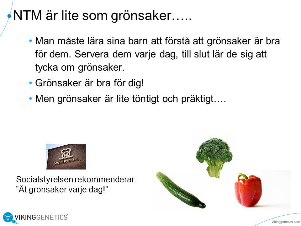 NTM är lite som grönsaker…..Man måste lära sina barn att förstå att grönsaker är bra för dem.