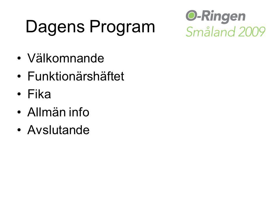 Dagens Program Välkomnande Funktionärshäftet Fika Allmän info Avslutande