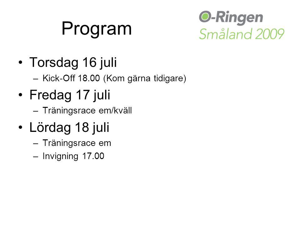 Program Torsdag 16 juli –Kick-Off 18.00 (Kom gärna tidigare) Fredag 17 juli –Träningsrace em/kväll Lördag 18 juli –Träningsrace em –Invigning 17.00