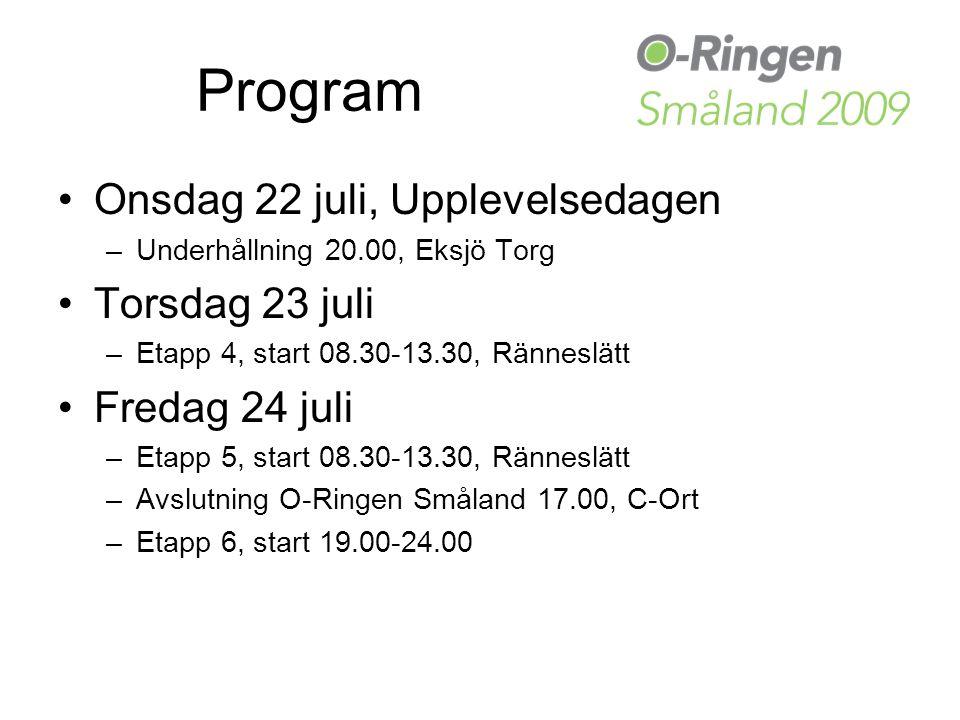 Program Onsdag 22 juli, Upplevelsedagen –Underhållning 20.00, Eksjö Torg Torsdag 23 juli –Etapp 4, start 08.30-13.30, Ränneslätt Fredag 24 juli –Etapp 5, start 08.30-13.30, Ränneslätt –Avslutning O-Ringen Småland 17.00, C-Ort –Etapp 6, start 19.00-24.00