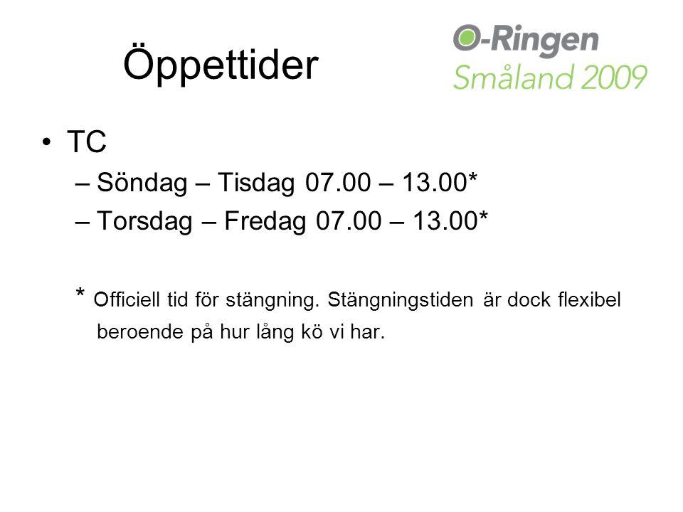 Öppettider TC –Söndag – Tisdag 07.00 – 13.00* –Torsdag – Fredag 07.00 – 13.00* * Officiell tid för stängning.