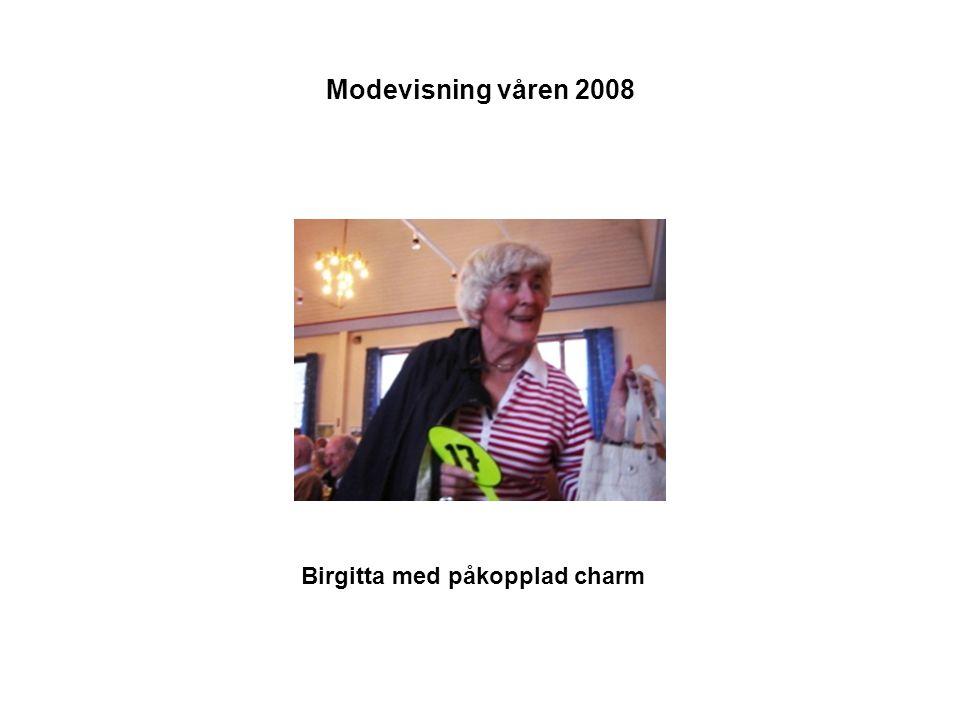 Modevisning våren 2008 Birgitta med påkopplad charm